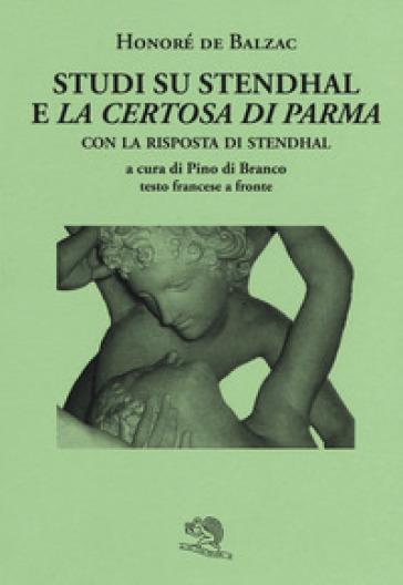 Studi su Stendhal e «La Certosa di Parma». Testo francese a fronte - Honoré de Balzac |