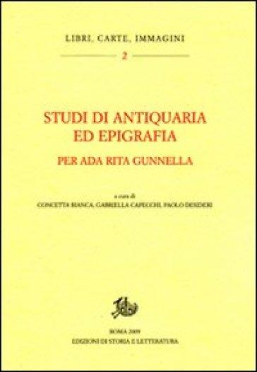 Studi di antiquaria ed epigrafia per Ada Rita Gunnella - P. Desideri |