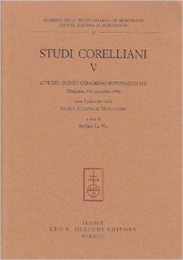 Studi corelliani. Atti del 5º Congresso internazionale (Fusignano, 9-11 settembre 1994) - S. La Via  