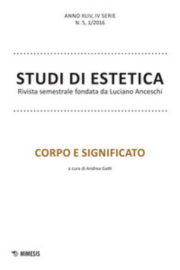 Studi di estetica (2016). 1: Corpo e significato - A. Gatti |