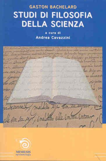 Studi di filosofia della scienza - Gaston Bachelard  
