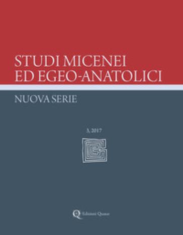 Studi micenei ed egeo-anatolici. Nuova serie. Ediz. inglese (2017). 3. - A. L. D'Agata |