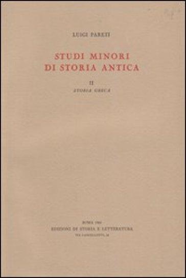 Studi minori di storia antica. 2.Storia greca - Luigi Pareti  