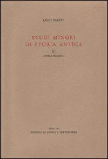 Studi minori di storia antica. 3.Storia romana - Luigi Pareti  