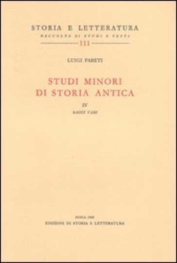 Studi minori di storia antica. 4.Saggi vari - Luigi Pareti   Kritjur.org