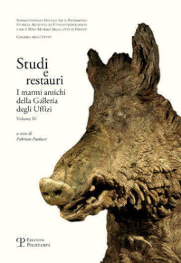 Studi e restauri. I marmi antichi della Galleria degli Uffizi. 4. - F. Paolucci |