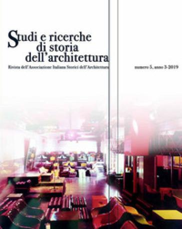 Studi e ricerche di storia dell'architettura (2019). 5.