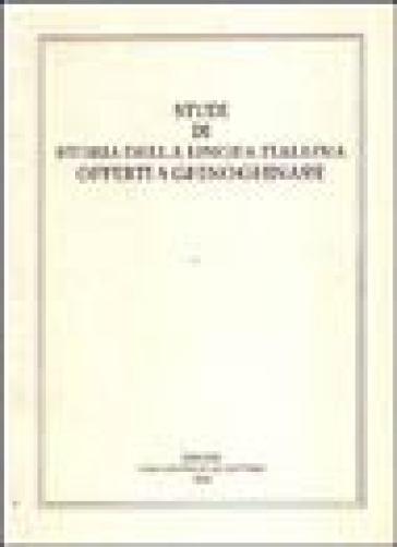Studi di storia della lingua italiana offerti a Ghino Ghinassi