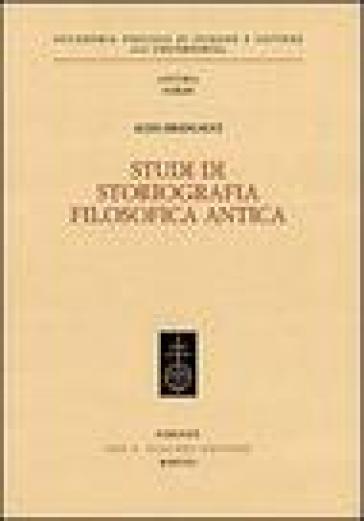 Studi di storiografia filosofica antica - Aldo Brancacci |
