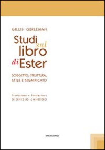Studi sul libro di Ester. Soggetto struttura stile e significato - Gillis Gerleman |