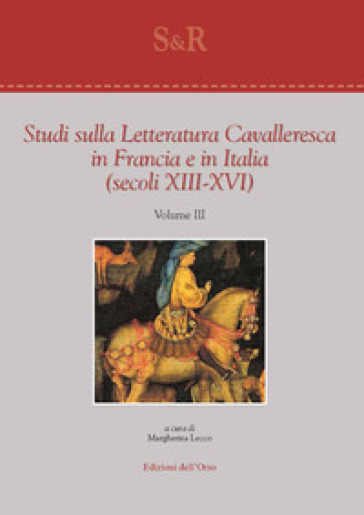 Studi sulla letteratura cavalleresca in Francia e in Italia (secoli XIII-XVI). 3. - M. Lecco | Rochesterscifianimecon.com