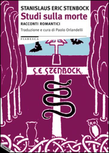 Studi sulla morte. Racconti romantici - Stanislaus E. Stenbock pdf epub