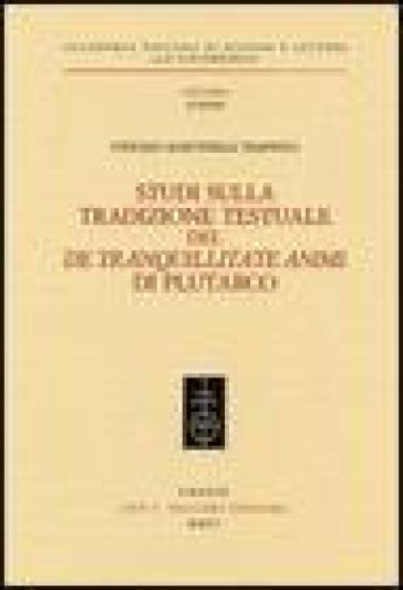 Studi sulla tradizione testuale del «De tranquillitate animi» di Plutarco - Stefano Martinelli Tempesta |