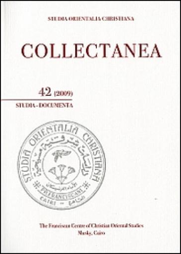 Studia orientalia christiana. Collectanea. Studia, documenta (2009). Ediz. araba, francese e inglese. 42. - A. Wadi  