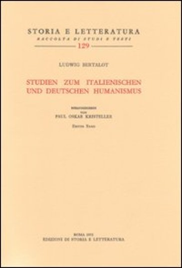 Studien zum italienischen und deutschen Humanismus - Ludwig Bertalot  