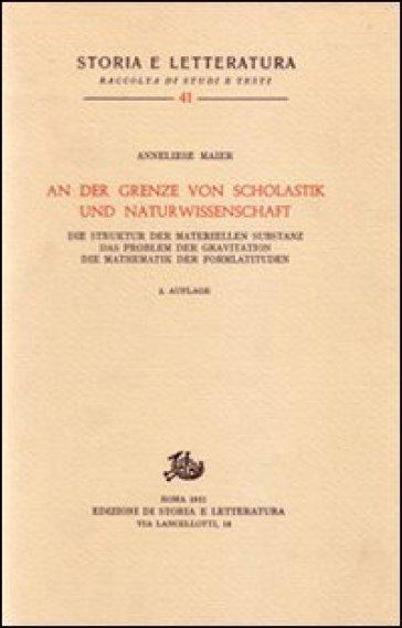 Studien zur Naturphilosophie der Spatscholastik. 3.An der Grenze von Scholastik und Naturwissenschaft... - Anneliese Maier  