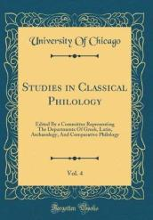 Studies in Classical Philology, Vol. 4