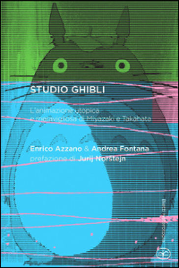 Studio Ghibli. L'animazione utopica e meravigliosa di Miyazaki e Takahata - Enrico Azzano pdf epub
