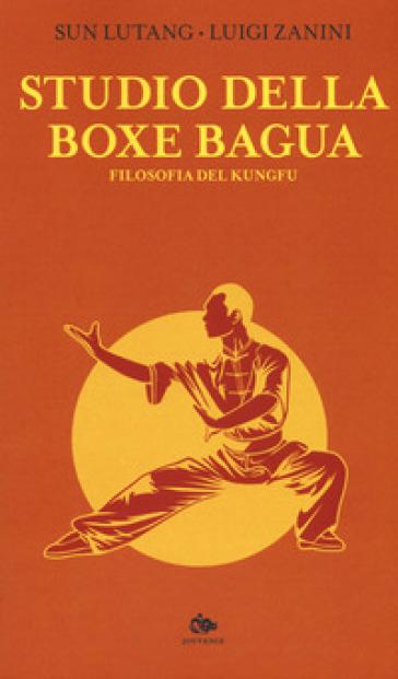 Studio della boxe bagua. Filosofia del kungfu - Lutang Sun | Thecosgala.com