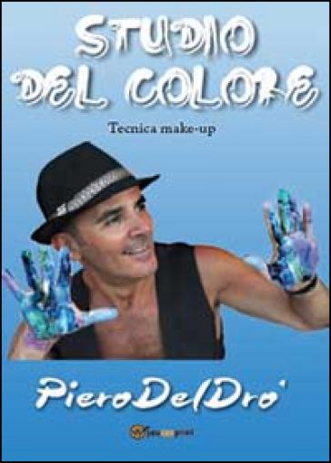 Studio del colore. Tecniche make-up - Piero Del Drò | Ericsfund.org