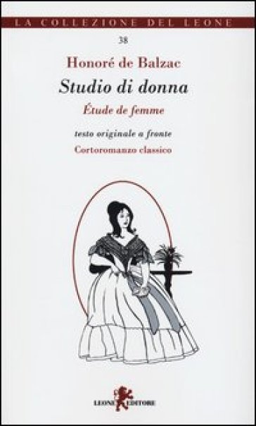 Studio di donna-Etudes de femme. Testo francese a fronte - Honoré de Balzac | Kritjur.org