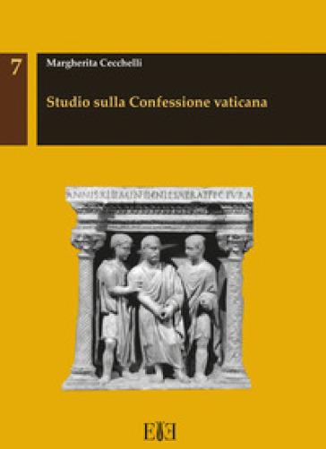 Studio sulla confessione vaticana - Margherita Cecchelli pdf epub