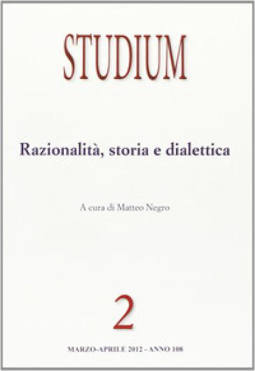 Studium (2012). 2: Razionalità, storia e dialettica - M. Negro |