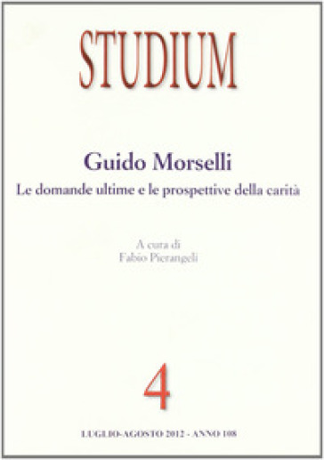 Studium (2012). 4.Guido Morselli: le domande ultime