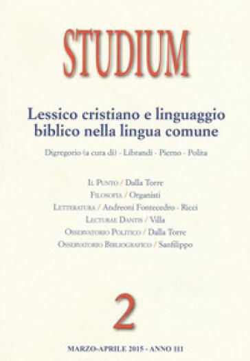 Studium (2015). 2.Lessico cristiano e linguaggio biblico nella lingua comune - R. Digregorio |