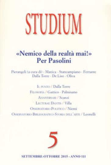 Studium (2015). 5.«Nemico della realtà mai!». Per Pasolini - F. Pierangeli |