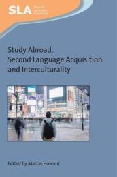 Study Abroad, Second Language Acquisition and Interculturality