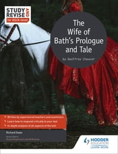 Study and Revise for AS/A-level: The Wife of Bath s Prologue and Tale