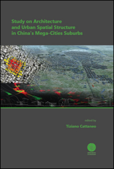 Study on architecture and urban spatial structure in China's mega-cities suburbs - T. Cattaneo | Rochesterscifianimecon.com