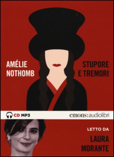 Stupore e tremori letto da Laura Morante. CD Audio formato MP3 - Amélie Nothomb  