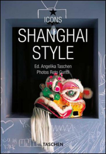 Style Shangai. Ediz. multilingue - Daisann McLane |