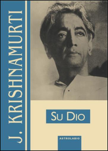 Su Dio - Jiddu Krishnamurti |