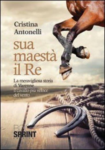 Sua maestà il re - Cristina Antonelli |