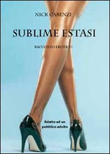 Sublime estasi - Nick Carenzi |