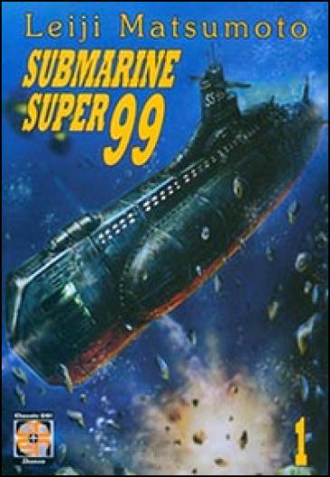 Submarine super99. 1. - Leiji Matsumoto  