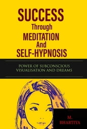 Success Through Meditation And Self Hypnosis