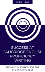 Success at Cambridge English: Proficiency Writing