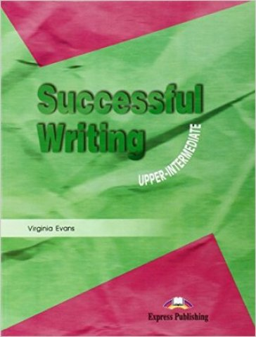 Successful writing. Upper intermediate. Per le Scuole superiori