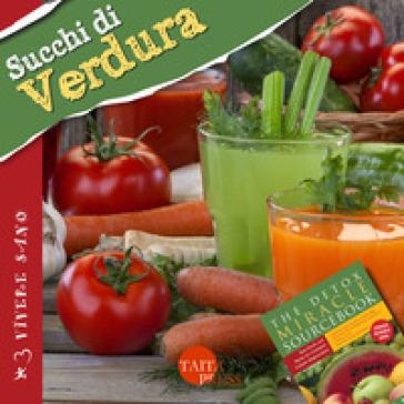 Succhi di verdura. Ricette gustose, informazioni nutrizionali, approfondimenti, tecniche - Minda Fontana |