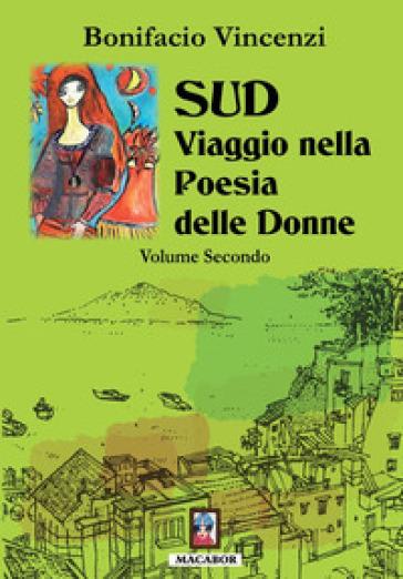 Sud. Viaggio nella poesia delle donne. 2. - Bonifacio Vincenzi |