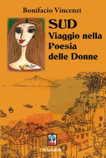 Sud. Viaggio nella poesia delle donne - Bonifacio Vincenzi  