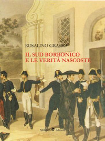 Il Sud borbonico e le verità nascoste - Rosalino Grasso pdf epub