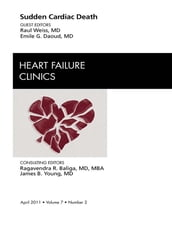 Sudden Cardiac Death, An Issue of Heart Failure Clinics - E-Book