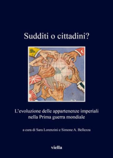 Sudditi o cittadini? L'evoluzione delle appartenenze imperiali nella Prima guerra mondiale - S. Lorenzini | Kritjur.org