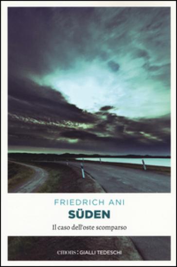 Suden. Il caso dell'oste scomparso - Friedrich Ani |