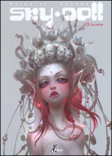 Sudra. Sky Doll. 4. - Alessandro Barbucci | Rochesterscifianimecon.com